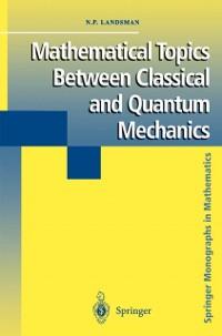 Cover Mathematical Topics Between Classical and Quantum Mechanics