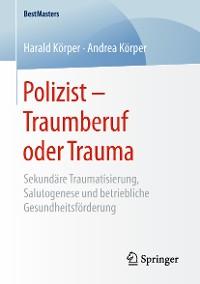 Cover Polizist – Traumberuf oder Trauma