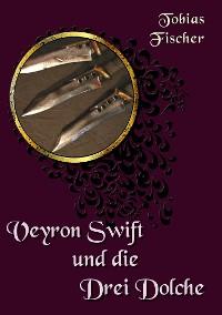 Cover Veyron Swift und die drei Dolche
