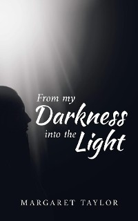 Cover From my Darkness into the Light