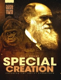 Cover A Special Creation Exposing the Lies of Evolution: The Witness of Creation Series Volume Three