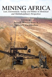 Cover Mining Africa. Law, Environment, Society and Politics in Historical and Multidisciplinary Perspectives