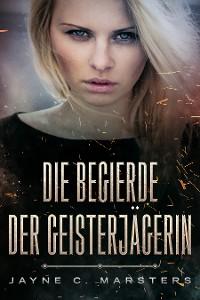 Cover Die Begierde der Geisterjägerin