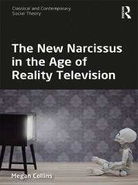 Cover New Narcissus in the Age of Reality Television