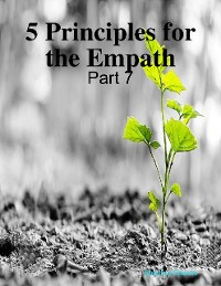 Cover 5 Principles for the Empath: Part 7
