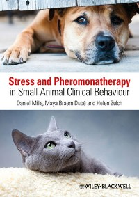 Cover Stress and Pheromonatherapy in Small Animal Clinical Behaviour