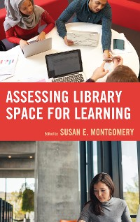 Cover Assessing Library Space for Learning