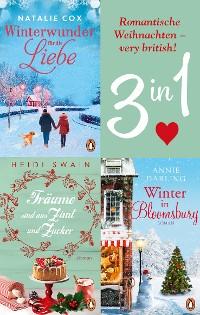 Cover Romantische Weihnachten – very british! Winter in Bloomsbury / Träume sind aus Zimt und Zucker / Winterwunder für die Liebe (3in1-Bundle)