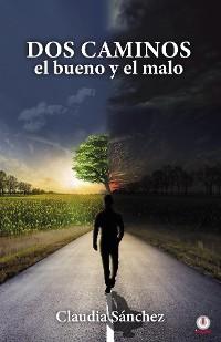 Cover Dos caminos, el bueno y el malo