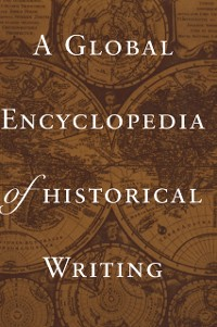 Cover Global Encyclopedia of Historical Writing