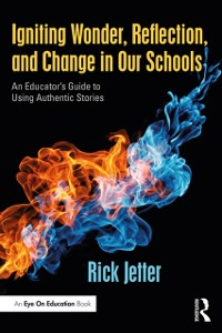 Cover Igniting Wonder, Reflection, and Change in Our Schools