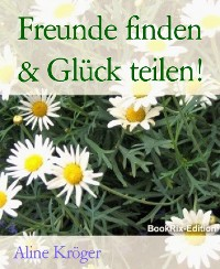 Cover Freunde finden & Glück teilen!