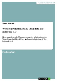 Cover Webers protestantische Ethik und die Industrie 4.0