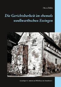 Cover Die Gerichtsbarkeit im ehemals woellwarthschen Essingen