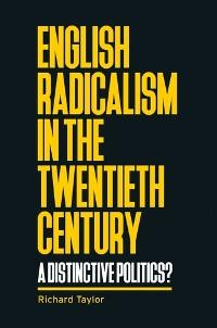 Cover English radicalism in the twentieth century