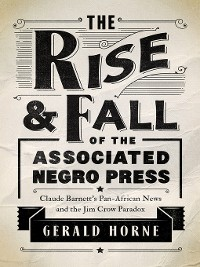Cover The Rise and Fall of the Associated Negro Press
