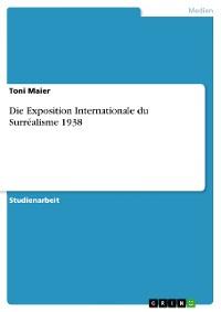 Cover Die Exposition Internationale du Surréalisme 1938