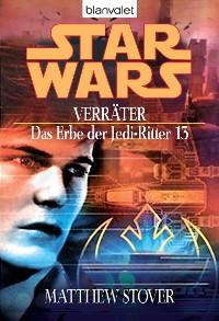 Cover Star Wars. Das Erbe der Jedi-Ritter 13. Verräter