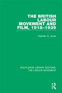 Cover British Labour Movement and Film, 1918-1939