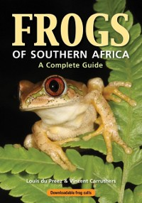Cover Frogs of Southern Africa - A Complete Guide
