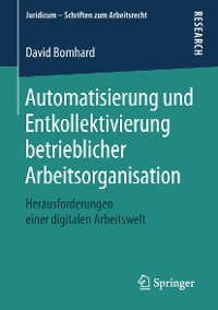 Cover Automatisierung und Entkollektivierung betrieblicher Arbeitsorganisation