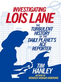 Cover Investigating Lois Lane