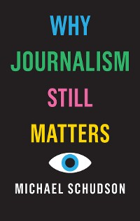 Cover Why Journalism Still Matters