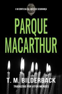 Cover Parque MacArthur: Um Conto da Cia. Justo de Seguranca