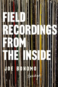 Cover Field Recordings from the Inside