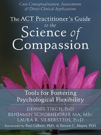 Cover The ACT Practitioner's Guide to the Science of Compassion