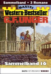 Cover G. F. Unger Western-Bestseller Sammelband 16