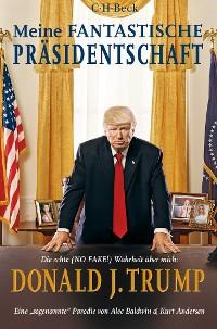 Cover Meine fantastische Präsidentschaft