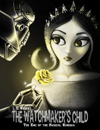Cover The End of the Magical Kingdom: The Watchmaker's Child