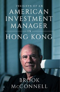 Cover INSIGHTS OF AN AMERICAN INVESTMENT MANAGER IN HONG KONG