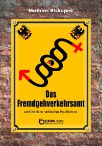 Cover Das Fremdgehverkehrsamt und andere satirische Feuilletons