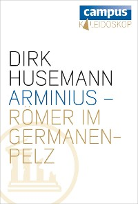 Cover Arminius - Römer im Germanenpelz