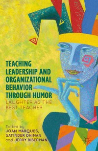 Cover Teaching Leadership and Organizational Behavior through Humor