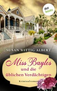 Cover Miss Bayles und die üblichen Verdächtigen - Ein Fall für China Bayles 4