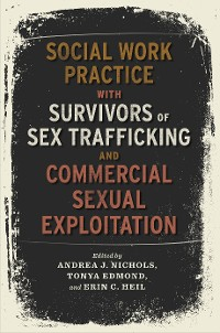 Cover Social Work Practice with Survivors of Sex Trafficking and Commercial Sexual Exploitation