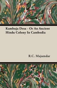 Cover Kambuja Desa - Or An Ancient Hindu Colony In Cambodia