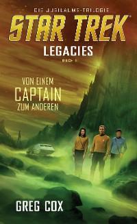 Cover Star Trek - Legacies 1: Von einem Captain zum anderen