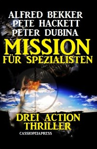 Cover Mission für Spezialisten: Drei Action Thriller