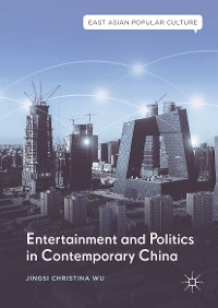 Cover Entertainment and Politics in Contemporary China