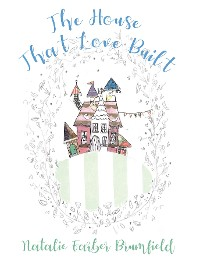 Cover The House That Love Built