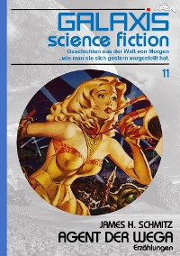 Cover GALAXIS SCIENCE FICTION, Band 11: AGENT DER WEGA