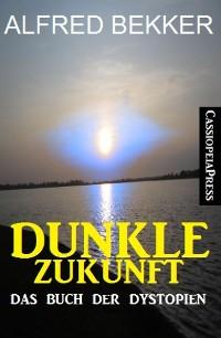 Cover Dunkle Zukunft: Das Buch der Dystopien