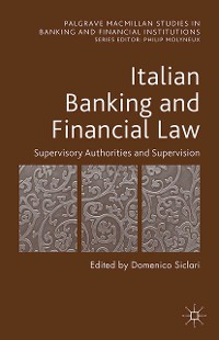 Cover Italian Banking and Financial Law: Supervisory Authorities and Supervision