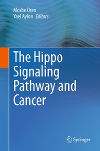 Cover The Hippo Signaling Pathway and Cancer
