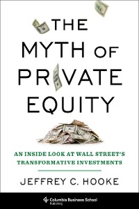 Cover The Myth of Private Equity