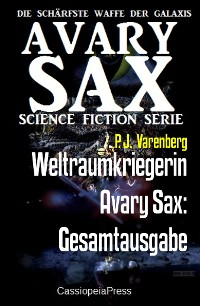 Cover Weltraumkriegerin Avary Sax: Gesamtausgabe